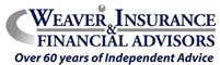Weaver Insurance & Financial Advisors Over 60 years of independent advice