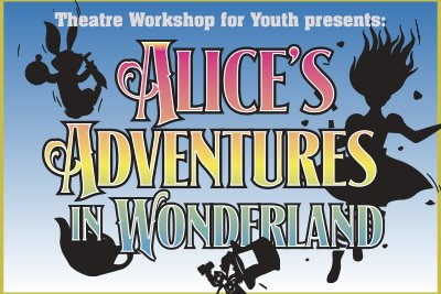 Theatre Workshop for Youth presents:  Alice's Adventures in Wonderland
